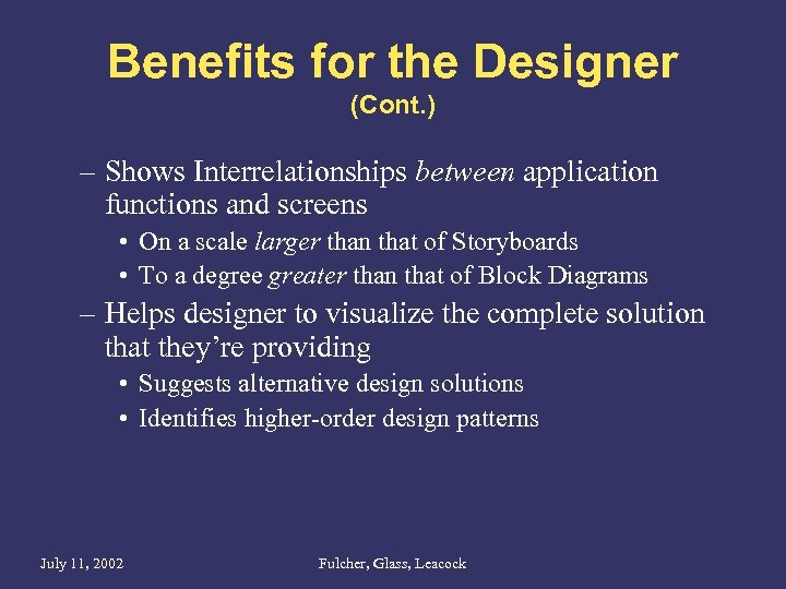 Benefits for the Designer (Cont. ) – Shows Interrelationships between application functions and screens