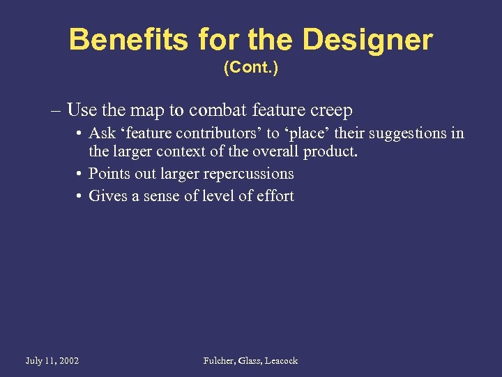 Benefits for the Designer (Cont. ) – Use the map to combat feature creep