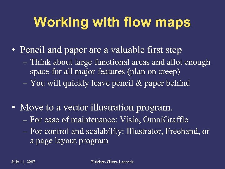 Working with flow maps • Pencil and paper are a valuable first step –