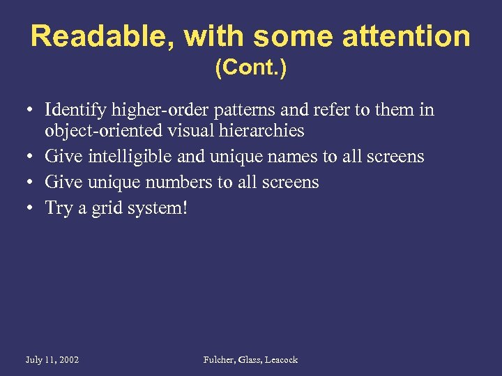 Readable, with some attention (Cont. ) • Identify higher-order patterns and refer to them