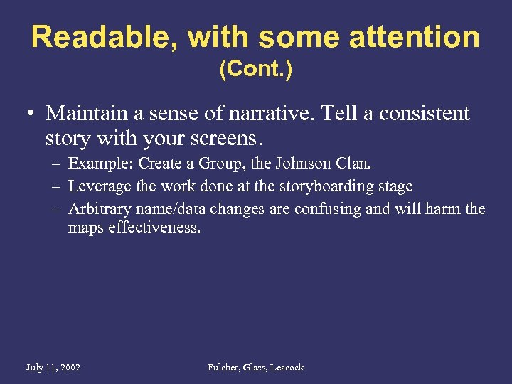 Readable, with some attention (Cont. ) • Maintain a sense of narrative. Tell a