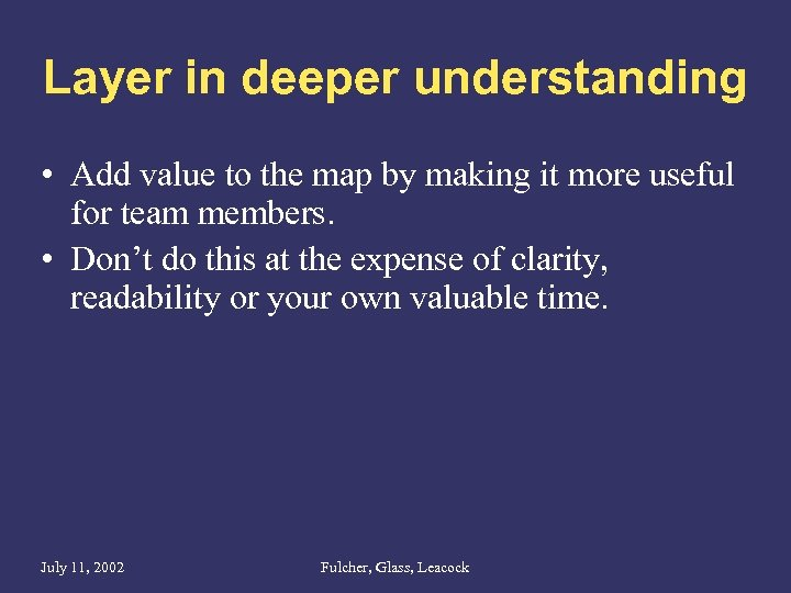 Layer in deeper understanding • Add value to the map by making it more