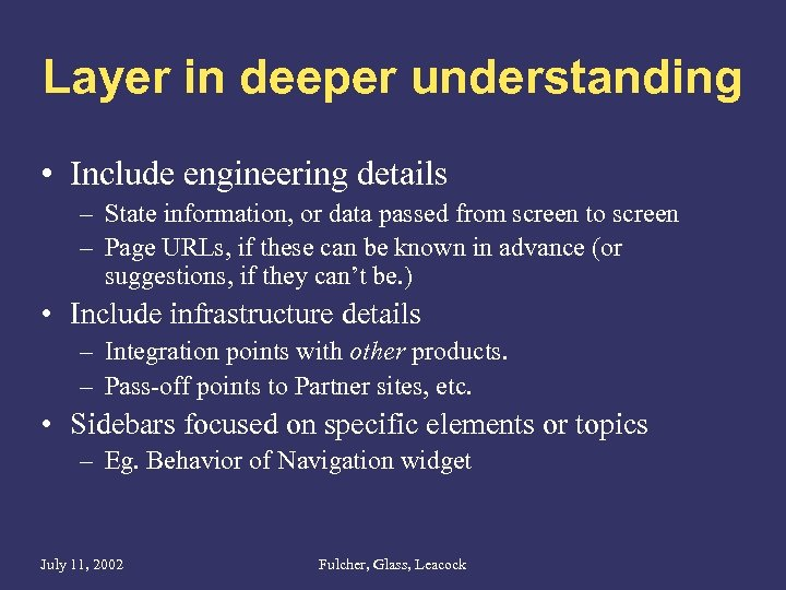 Layer in deeper understanding • Include engineering details – State information, or data passed