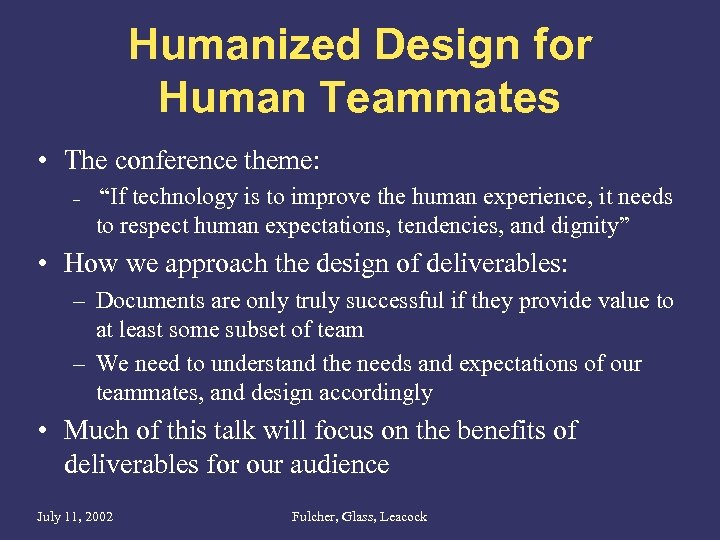 """Humanized Design for Human Teammates • The conference theme: – """"If technology is to"""
