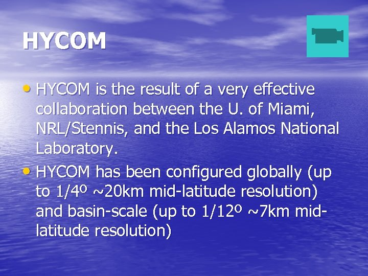 HYCOM • HYCOM is the result of a very effective collaboration between the U.