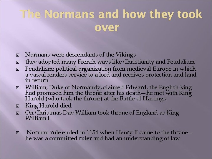 The Normans and how they took over Normans were descendants of the Vikings they