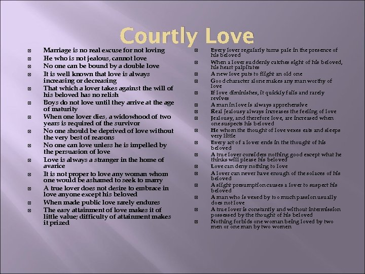 Courtly Love Marriage is no real excuse for not loving He who is not