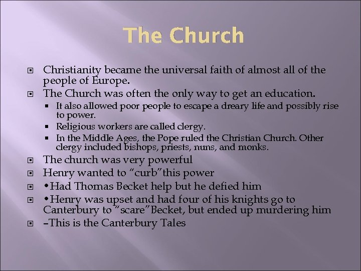The Church Christianity became the universal faith of almost all of the people of