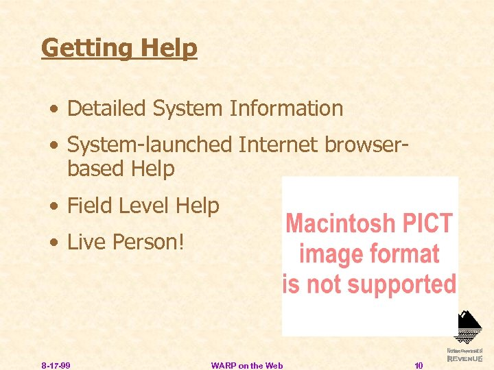 Getting Help • Detailed System Information • System-launched Internet browserbased Help • Field Level