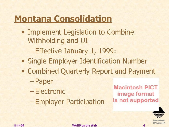 Montana Consolidation • Implement Legislation to Combine Withholding and UI – Effective January 1,