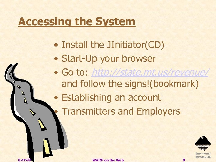 Accessing the System • Install the JInitiator(CD) • Start-Up your browser • Go to: