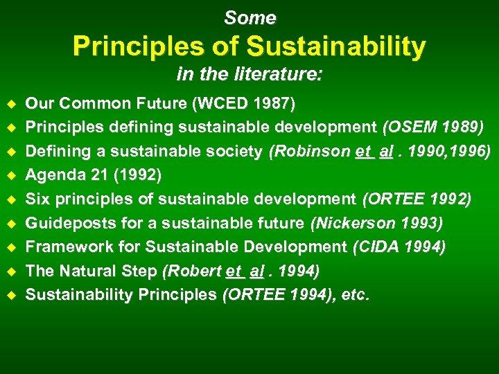 Some Principles of Sustainability in the literature: u u u u u Our Common