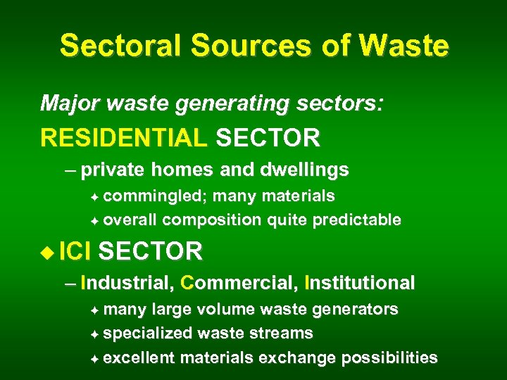 Sectoral Sources of Waste Major waste generating sectors: RESIDENTIAL SECTOR – private homes and