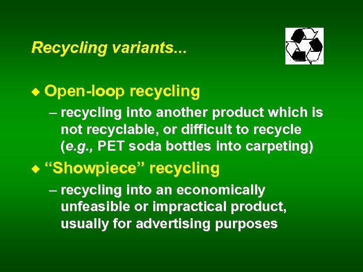 Recycling variants. . . u Open-loop recycling – recycling into another product which is