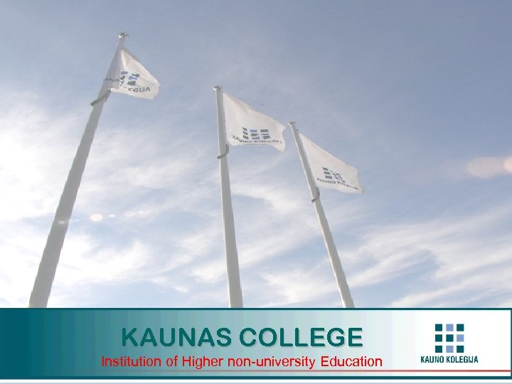 KAUNAS COLLEGE Institution of Higher non-university Education
