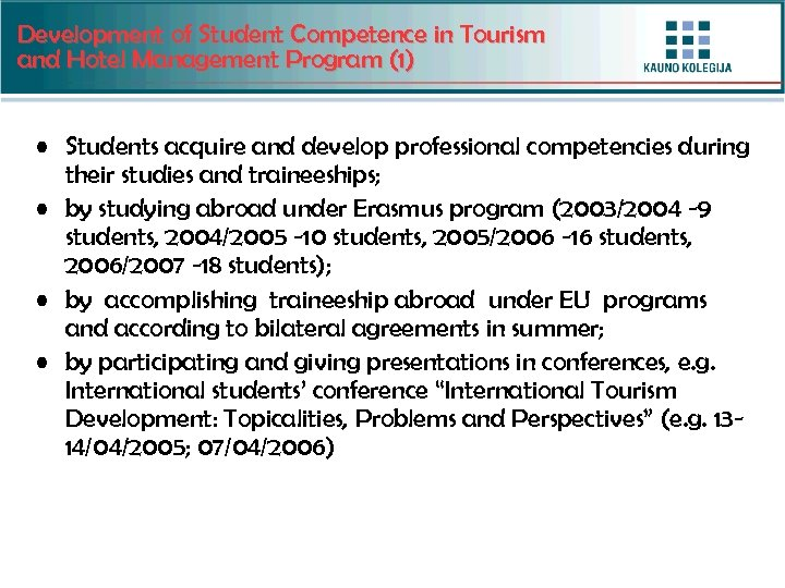 Development of Student Competence in Tourism and Hotel Management Program (1) • Students acquire