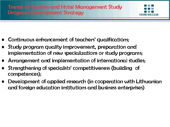 Trends of Tourism and Hotel Management Study Program Development Strategy • Continuous enhancement of