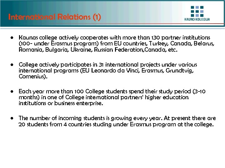 International Relations (1) • Kaunas college actively cooperates with more than 130 partner institutions