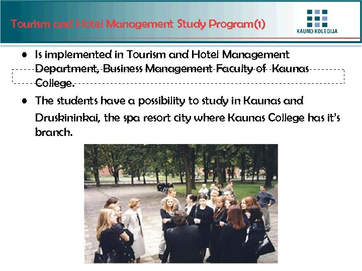 Tourism and Hotel Management Study Program(1) • Is implemented in Tourism and Hotel Management