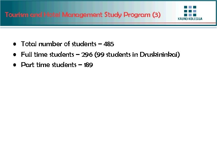 Tourism and Hotel Management Study Program (3) • Total number of students – 485