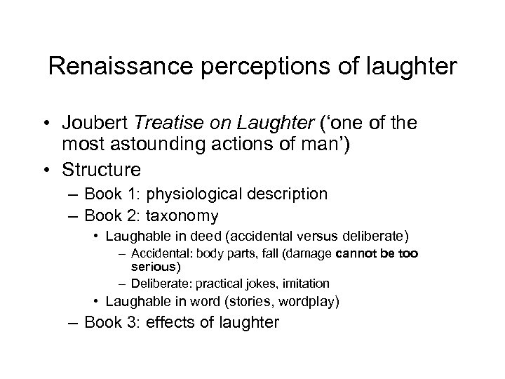 Renaissance perceptions of laughter • Joubert Treatise on Laughter ('one of the most astounding