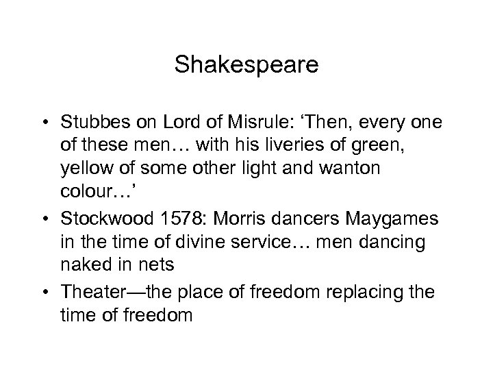 Shakespeare • Stubbes on Lord of Misrule: 'Then, every one of these men… with