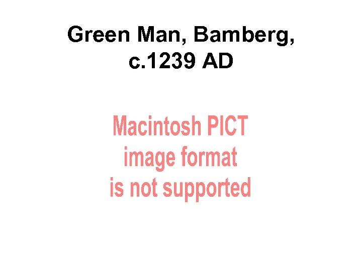 Green Man, Bamberg, c. 1239 AD