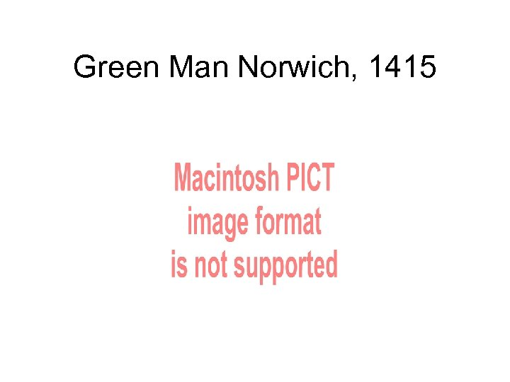 Green Man Norwich, 1415