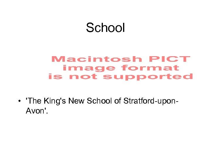 School • 'The King's New School of Stratford-upon. Avon'.