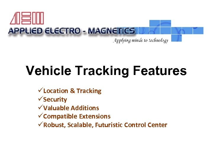 LCA Actuator Test Rig Vehicle Tracking Features üLocation & Tracking üSecurity üValuable Additions üCompatible