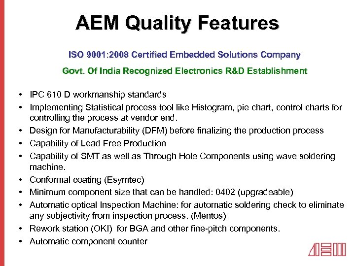 AEM Quality Features ISO 9001: 2008 Certified Embedded Solutions Company Govt. Of India Recognized