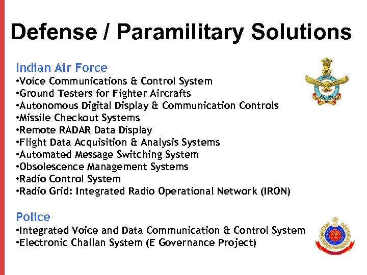 Defense / Paramilitary Solutions Indian Air Force • Voice Communications & Control System •