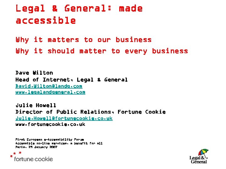 Legal & General: made accessible Why it matters to our business Why it should