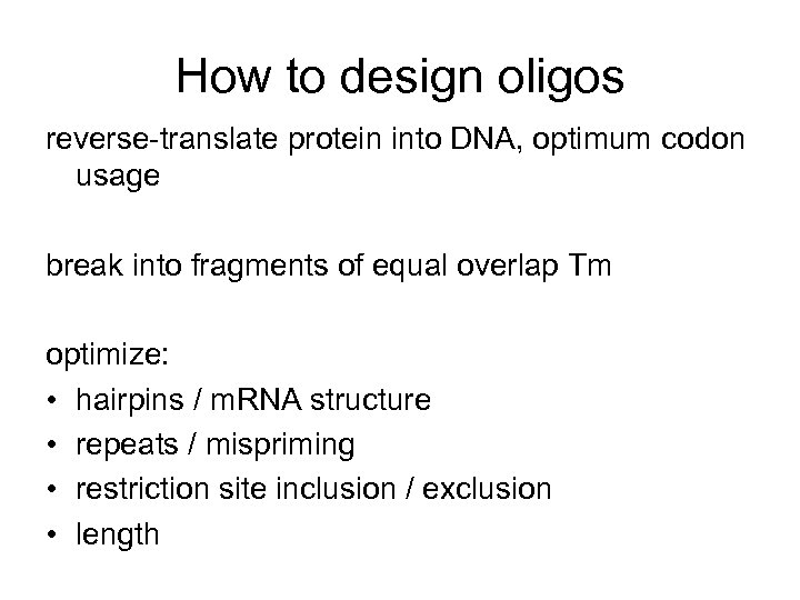 How to design oligos reverse-translate protein into DNA, optimum codon usage break into fragments