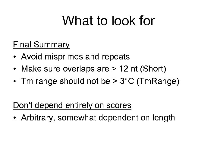 What to look for Final Summary • Avoid misprimes and repeats • Make sure
