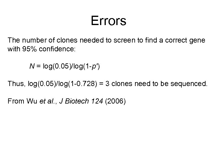 Errors The number of clones needed to screen to find a correct gene with