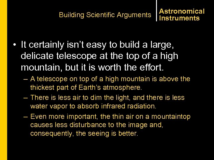 Building Scientific Arguments Astronomical Instruments • It certainly isn't easy to build a large,