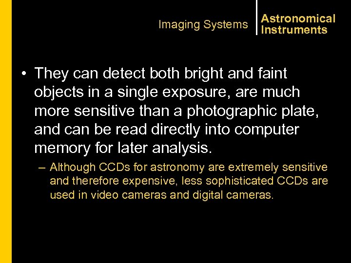 Imaging Systems Astronomical Instruments • They can detect both bright and faint objects in