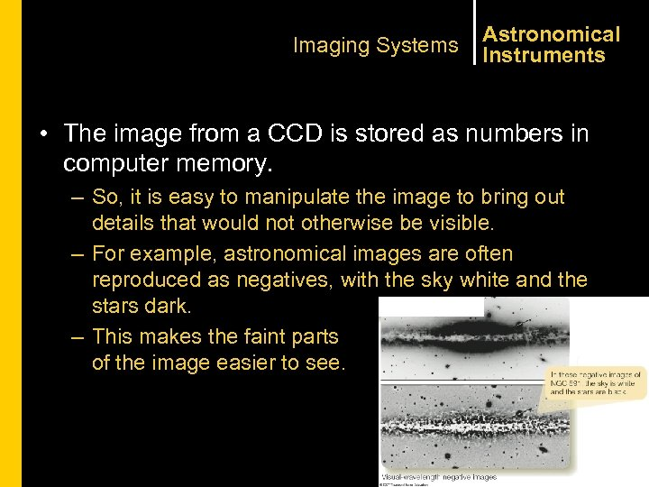Imaging Systems Astronomical Instruments • The image from a CCD is stored as numbers