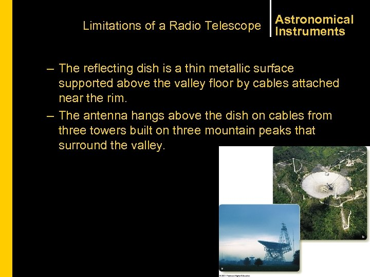 Limitations of a Radio Telescope Astronomical Instruments – The reflecting dish is a thin