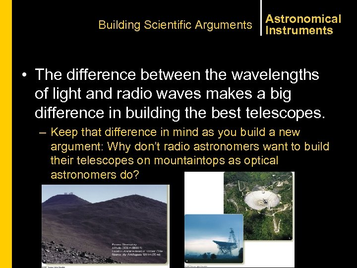 Building Scientific Arguments Astronomical Instruments • The difference between the wavelengths of light and