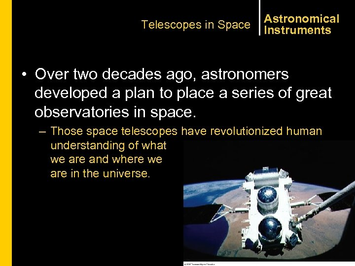 Telescopes in Space Astronomical Instruments • Over two decades ago, astronomers developed a plan