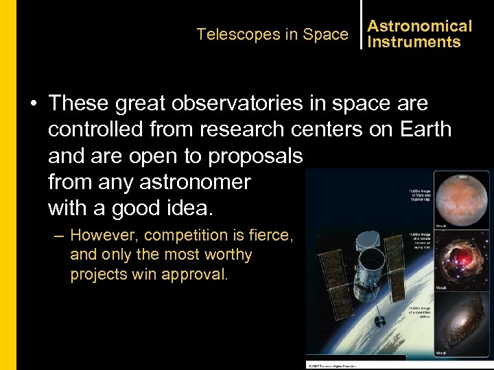 Telescopes in Space Astronomical Instruments • These great observatories in space are controlled from