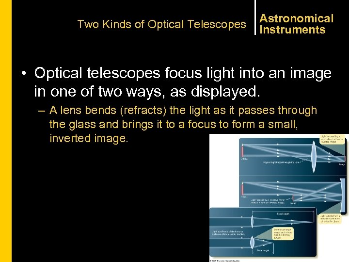 Two Kinds of Optical Telescopes Astronomical Instruments • Optical telescopes focus light into an