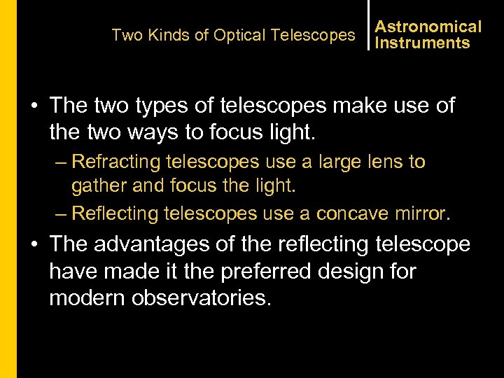 Two Kinds of Optical Telescopes Astronomical Instruments • The two types of telescopes make
