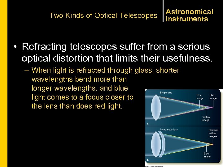 Two Kinds of Optical Telescopes Astronomical Instruments • Refracting telescopes suffer from a serious