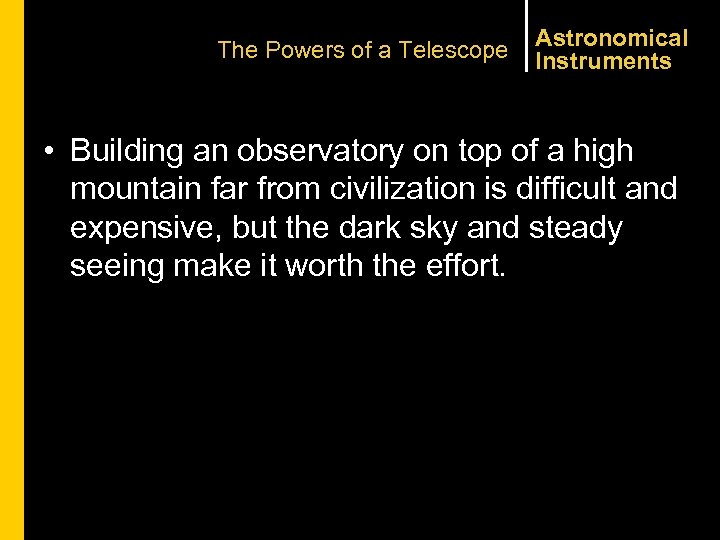 The Powers of a Telescope Astronomical Instruments • Building an observatory on top of