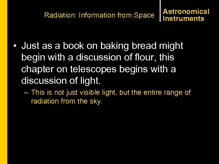 Radiation: Information from Space Astronomical Instruments • Just as a book on baking bread