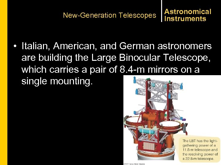 New-Generation Telescopes Astronomical Instruments • Italian, American, and German astronomers are building the Large
