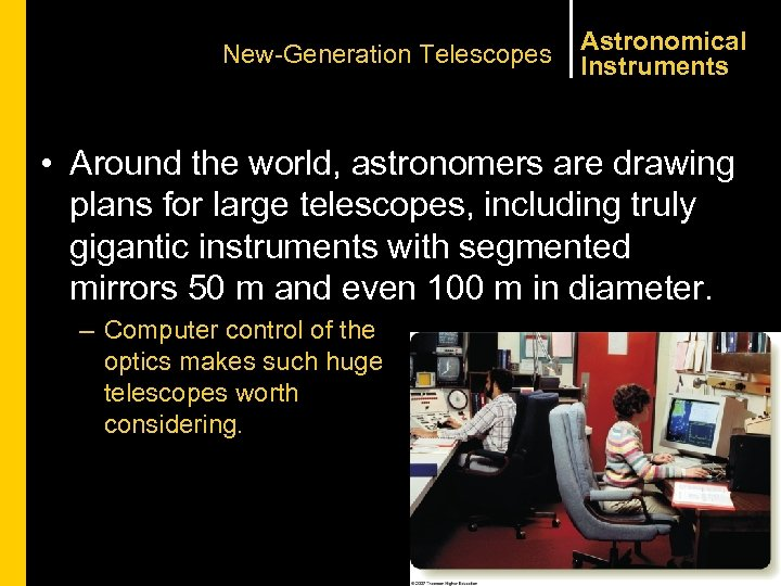New-Generation Telescopes Astronomical Instruments • Around the world, astronomers are drawing plans for large